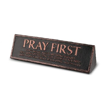 Pray First Plaque