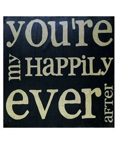 'YOU'RE MY HAPPILY EVER AFTER'