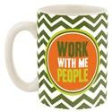 Work w/ Me People Mug