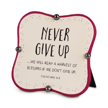 Never Give Up Ceramic Plaque