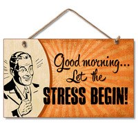 Let Stress Begin Wood Plaque