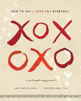 XOXO SAY I LOVE YOU EVERYDAY