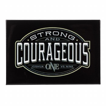 Strong & Courageous Joshua 1:9