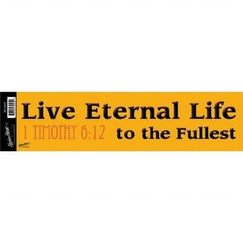 Live Enternal Life Bumper Stic