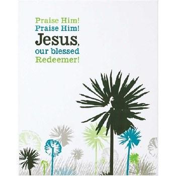 Praise Him Plaque