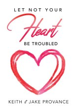 Let Not Yourt Heart Be Trouble