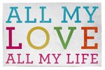 ALL MY LOVE LRG PLAQUE