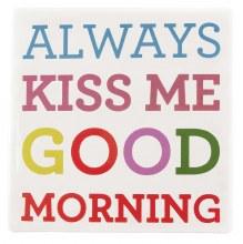 Always Kiss Me Good Morning
