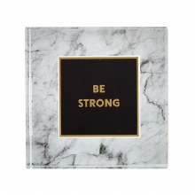 Be Strong -Glass Paperweight