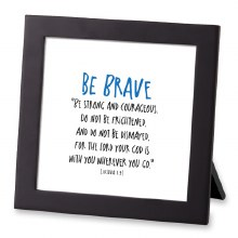 Be Brave Framed Plaque