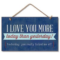 I Love You More Wood Plaque