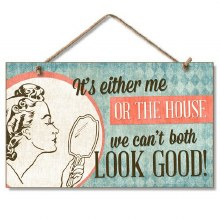 Either Me or House Wood Plaque