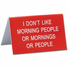 Don't Like Morning People Sign