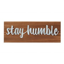 Stay Humble Tabletop Plaque