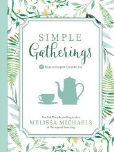 Simple Gatherings: 50 Ways to