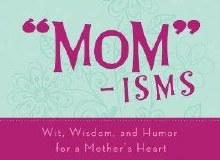Mom-isms wit wisdom humor