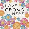 """Love Grows Here"" Square House"