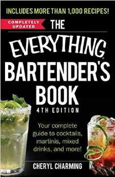 The Everything Bartenders Book: Your Complete Guide to Cocktails, Martinis, Mixed Drinks, and More! (Everything Series)