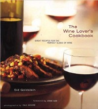 The Wine Lovers Cookbook: Great Recipes for the Perfect Glass of Wine