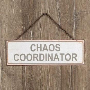 Chaos Coordinator Metal Sign