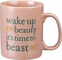Wake Up Beauty Its Time To Beast Coffee Mug