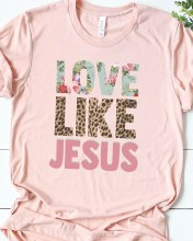 Love like Jesus Short Sleeve T shirt