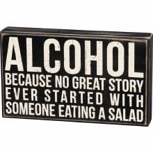 Alcohol Because No Story Sign