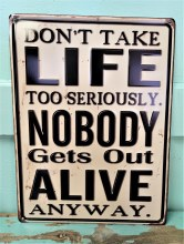 Don't Take Life To Seriously