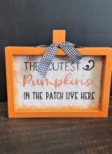 Cutest Pumpkins Box Sign