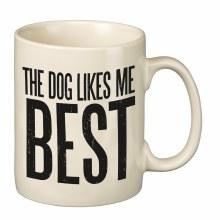 The Dog Likes Me Best Mug