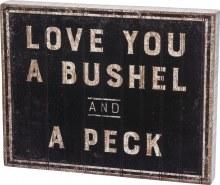 I Love You A Bushel And A Peck Box Sign
