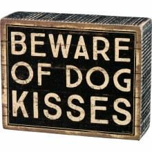 Beware of Dog Kisses Box Sign