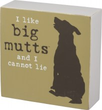 I Like Big Mutts And I Cannot Lie Box Sign