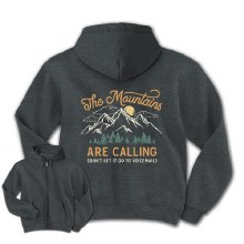 The Mountains are calling Zippered Hooded Sweatshirt