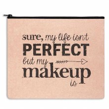 Perfect But My Makeup Is
