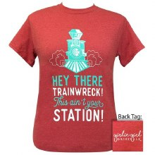 Hey there trainwreck this ain't your station graphic tee