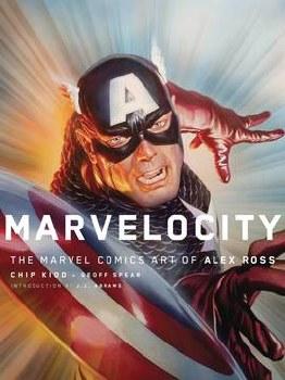 Marvelocity Marvel Comics Art Of Alex Ross Hardcover