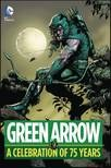 Green Arrow A Celebration Of 75 Years HC