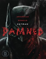Batman: Damned Hardcover - Rated MR - Ages 17+