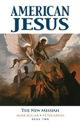 American Jesus Trade Paperback Volume 2 New Messiah - Rated MR - Ages 17+