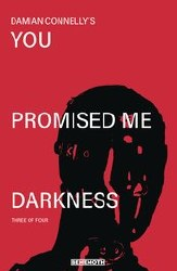You Promised Me Darkness #3 Cover A Regular Damian Connelly Cover