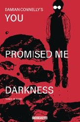 You Promised Me Darkness #3 Cover B Variant Damian Connelly Cover