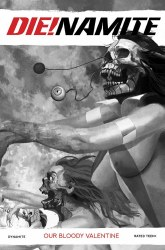 DieNamite Our Bloody Valentine One Shot Cover G 1:11 Ratio Incentive Arthur Suydam Black & White Cover