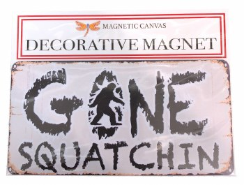 Gone Squatchin' Magnet