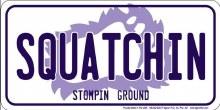 Squatchin' License Plate
