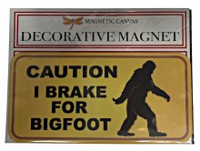 CAUTION 'I Brake for BIGFOOT' Magnet