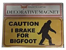 CAUTION 'I Brake for BIGFOOT' Magnet