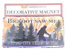 Bigfoot Saw Me Magnet