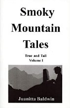 Smoky Mountain Tales Volume 1 by Juanita Baldwin