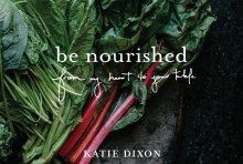 Be Nourished By Katie Dixon